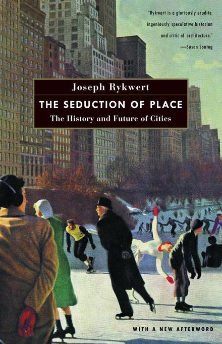 The Seduction of Place: The History and Future of Cities als Taschenbuch