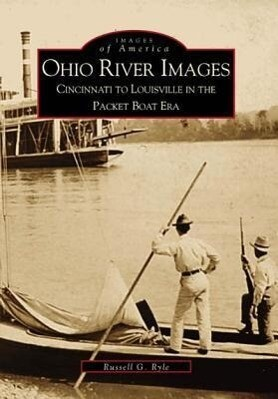 Ohio River Images: Cincinnati to Louisville in the Packet Boat Era als Taschenbuch