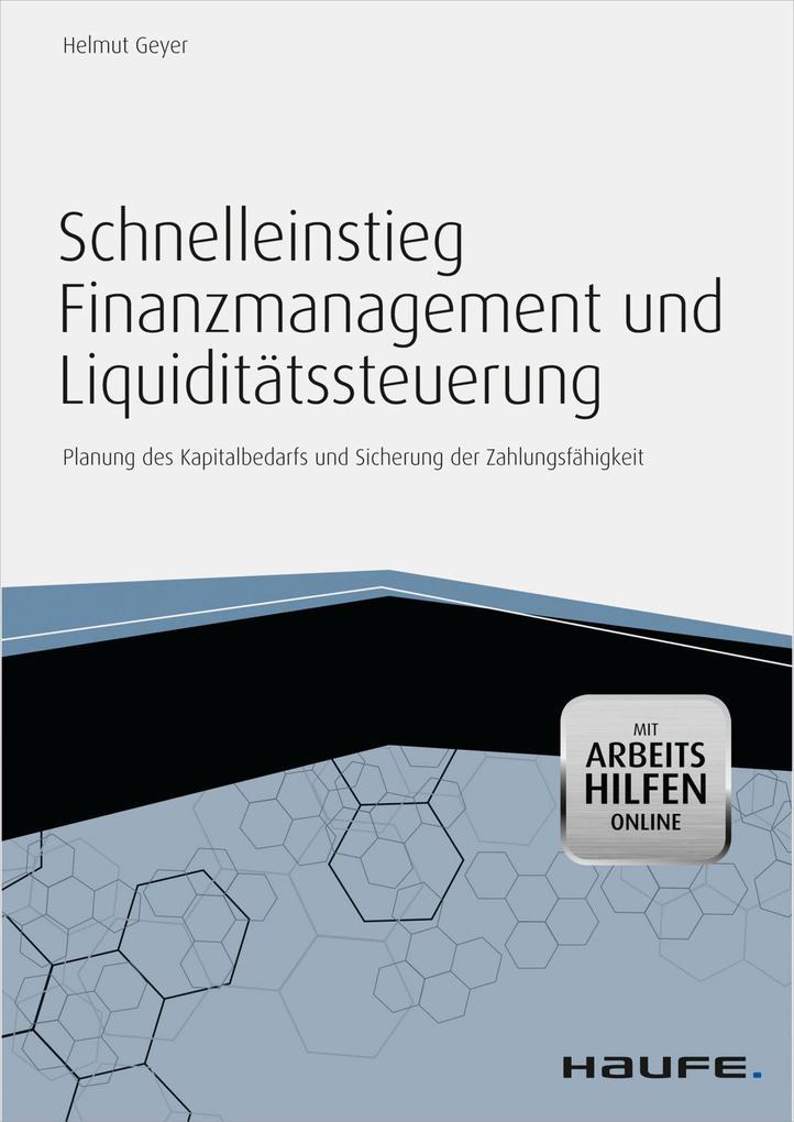 Schnelleinstieg Finanzmanagement und Liquiditätssteuerung - mit Arbeitshilfen online als eBook