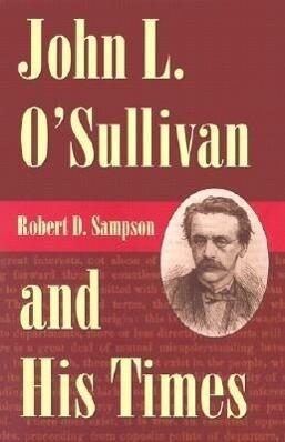 John L. O'Sullivan and His Times als Buch