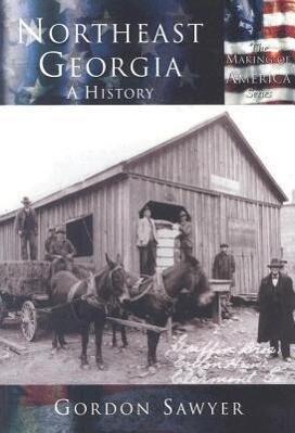 Northeast Georgia:: A History als Taschenbuch