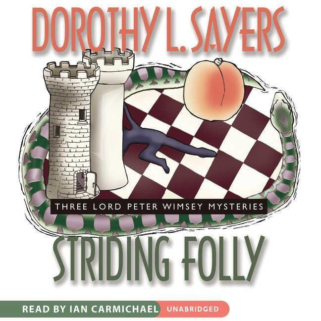 Striding Folly: Three Lord Peter Wimsey Mysteries als Hörbuch