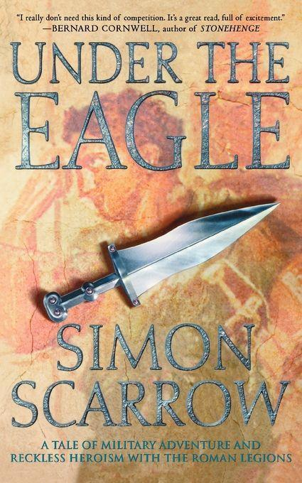 Under the Eagle: A Tale of Military Adventure and Reckless Heroism with the Roman Legions als Taschenbuch