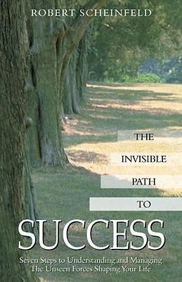 The Invisible Path to Success: Seven Steps to Understanding and Managing the Unseen Forces Shaping Your Life als Taschenbuch