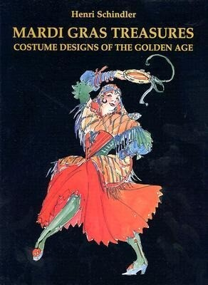 Mardi Gras Treasures-Costume: Costume Designs of the Golden Age als Buch