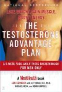 The Testosterone Advantage Plan: Lose Weight, Gain Muscle, Boost Energy als Taschenbuch