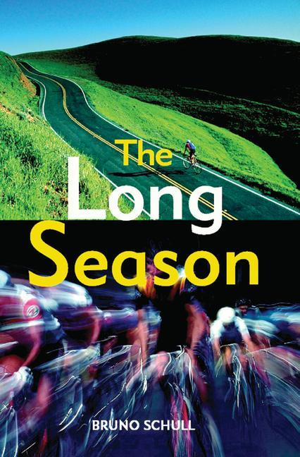 The Long Season: One Year of Bicycle Road Racing in California als Taschenbuch