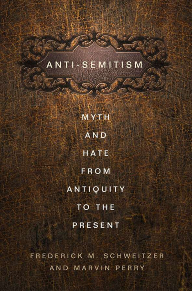 Antisemitism: Myth and Hate from Antiquity to the Present als Buch