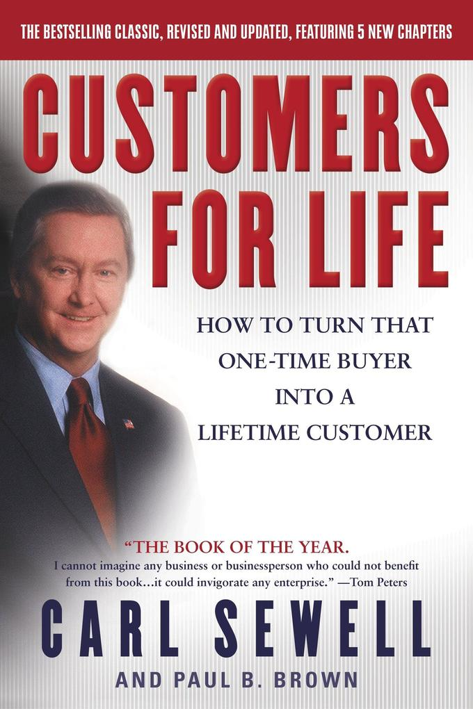 Customers for Life: How to Turn That One-Time Buyer Into a Lifetime Customer als Taschenbuch