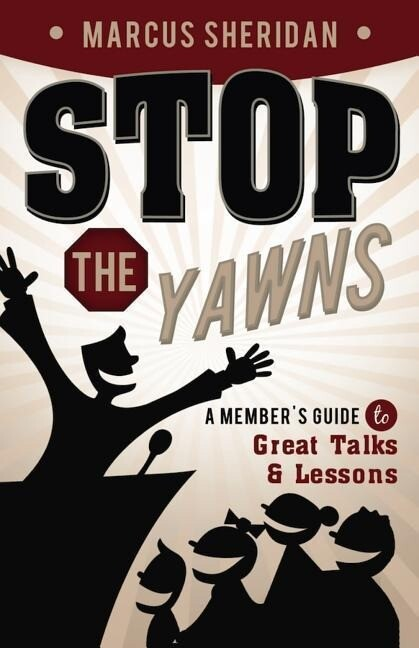 Stop the Yawns: A Member's Guide to Great Talks and Lessons als Buch