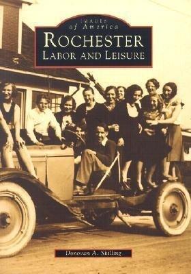 Rochester: Labor and Leisure als Taschenbuch