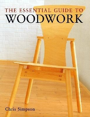 The Essential Guide to Woodwork als Buch