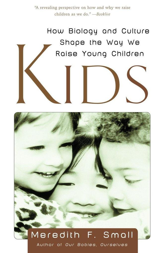 Kids: How Biology and Culture Shape the Way We Raise Young Children als Taschenbuch