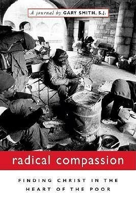 Radical Compassion: Finding Christ in the Heart of the Poor als Taschenbuch