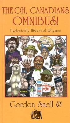The Oh, Canadians Omnibus!: Hysterically Historical Rhymes als Buch