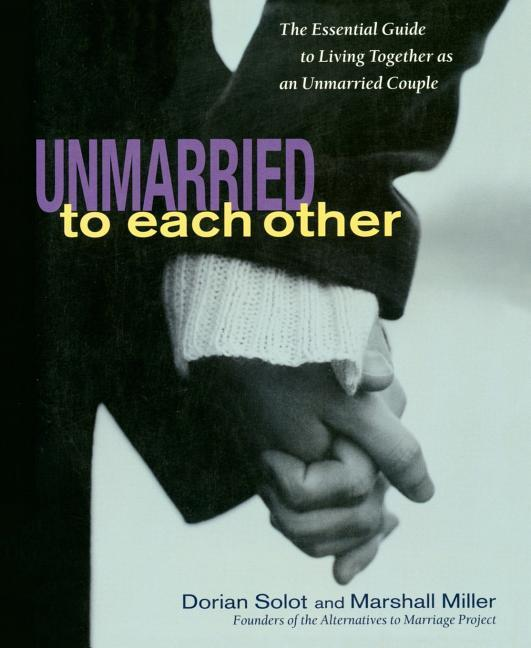 Unmarried to Each Other: The Essential Guide to Living Together and Staying Together als Taschenbuch