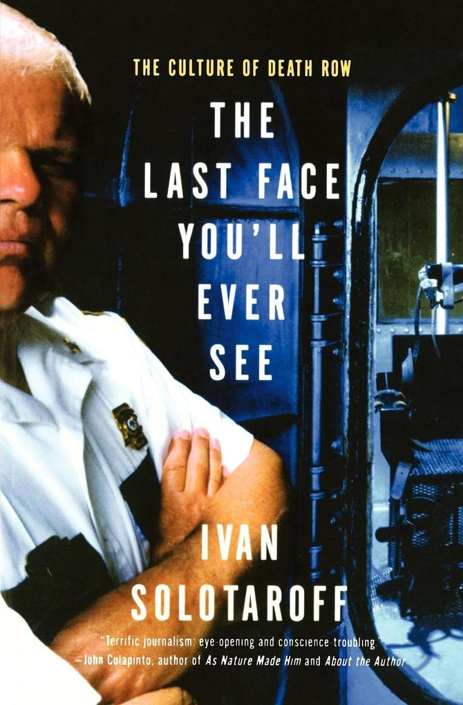 The Last Face You'll Ever See: The Culture of Death Row als Taschenbuch