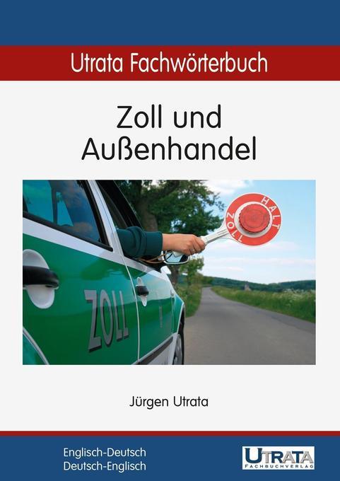 Utrata Fachwörterbuch: Zoll und Außenhandel. Englisch - Deutsch als Buch
