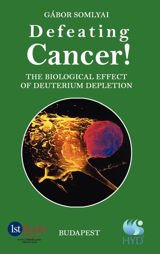 Defeating Cancer!: The Biological Effect of Deuterium Depletion als Buch
