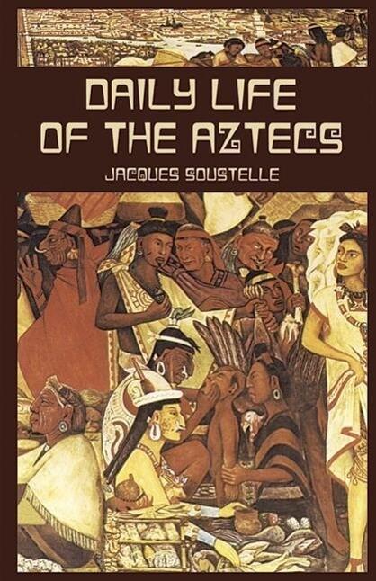 Daily Life of the Aztecs als Taschenbuch