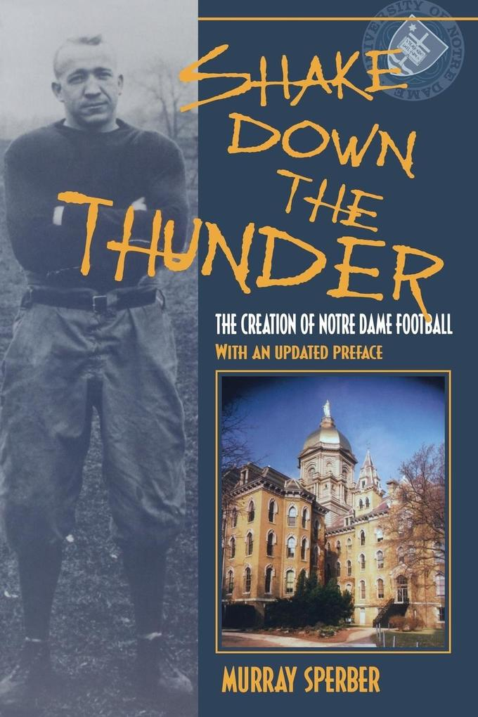 Shake Down the Thunder: The Creation of Notre Dame Football with an Updated Preface als Taschenbuch