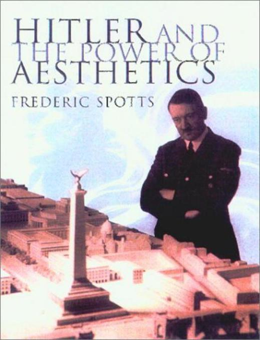 Hitler and the Power of Aesthetics als Buch