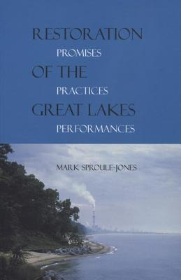 Restoration of the Great Lakes: Promises, Practices, and Performances als Taschenbuch