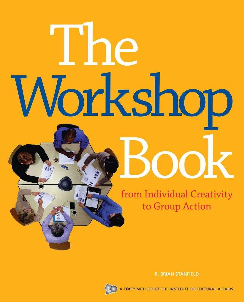 The Workshop Book: From Individual Creativity to Group Action als Taschenbuch