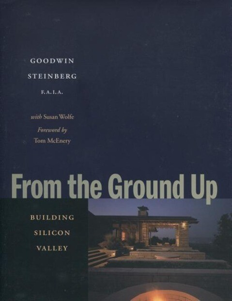 From the Ground Up: Building Silicon Valley als Buch