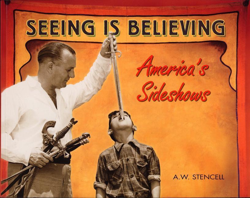 Seeing Is Believing: America's Sideshows als Taschenbuch
