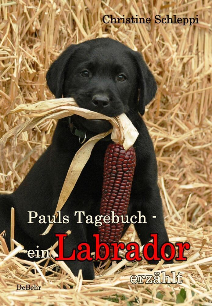 Pauls Tagebuch - ein Labrador erzählt als Buch (gebunden)