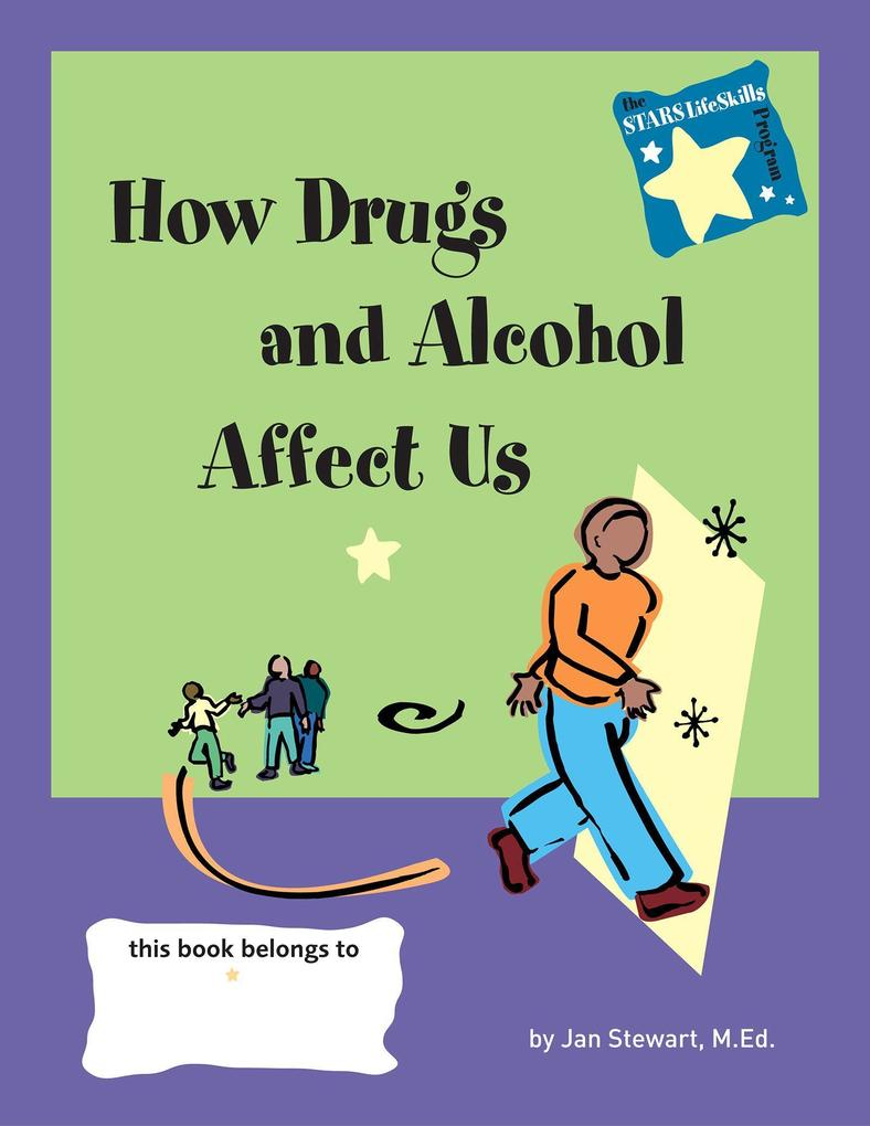 Stars: Knowing How Drugs and Alcohol Affect Our Lives als Taschenbuch