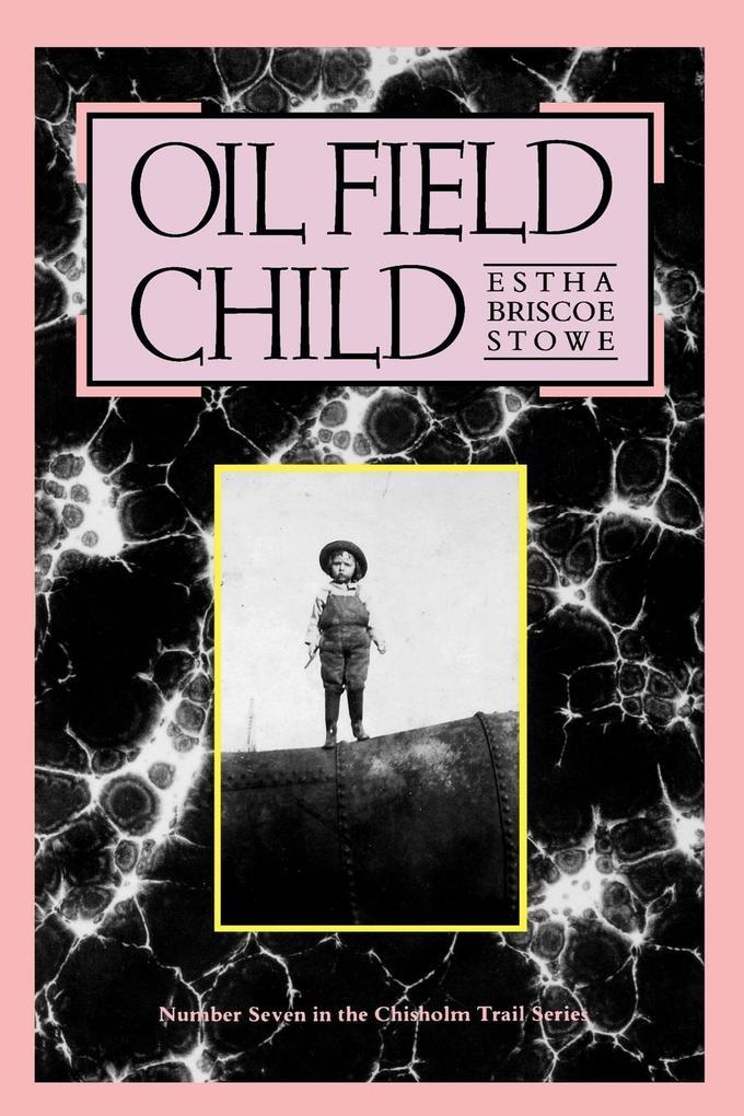 Oil Field Child als Taschenbuch