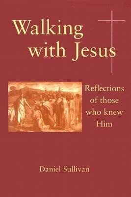 Walking with Jesus: Reflections of Those Who Knew Him als Taschenbuch