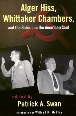 Alger Hiss, Whittaker Chambers, and the Schism in the American Soul als Taschenbuch