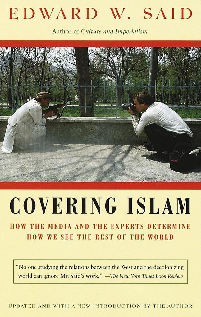 Covering Islam: How the Media and the Experts Determine How We See the Rest of the World als Taschenbuch