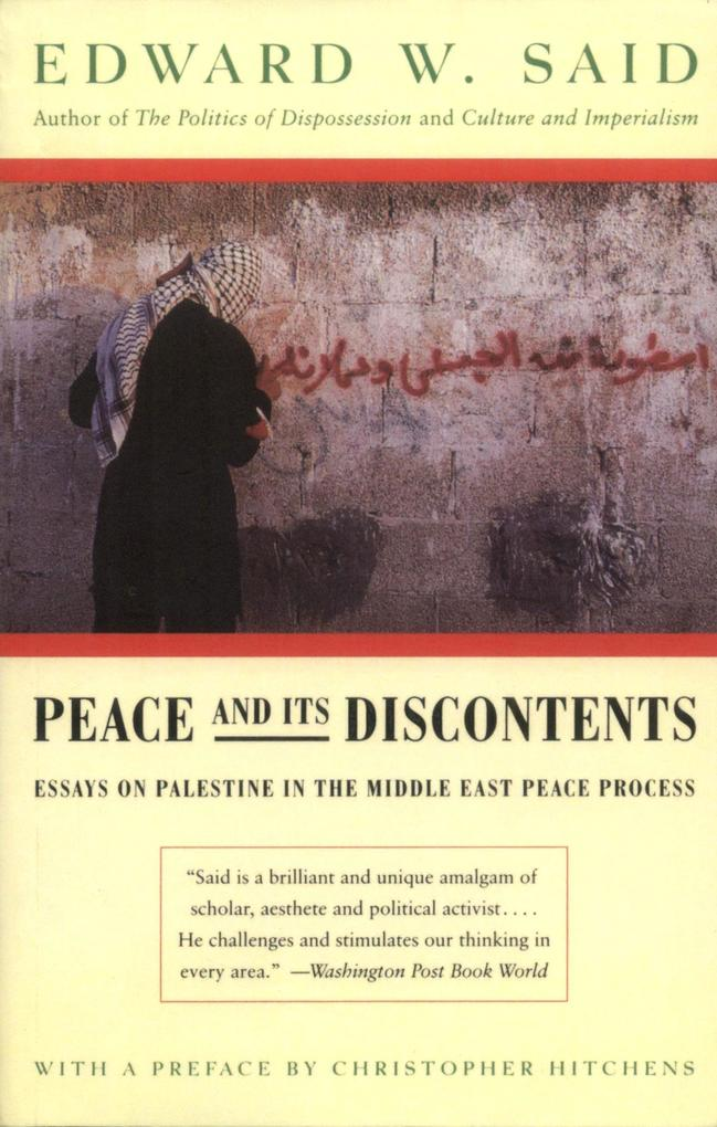 Peace and Its Discontents: Essays on Palestine in the Middle East Peace Process als Taschenbuch