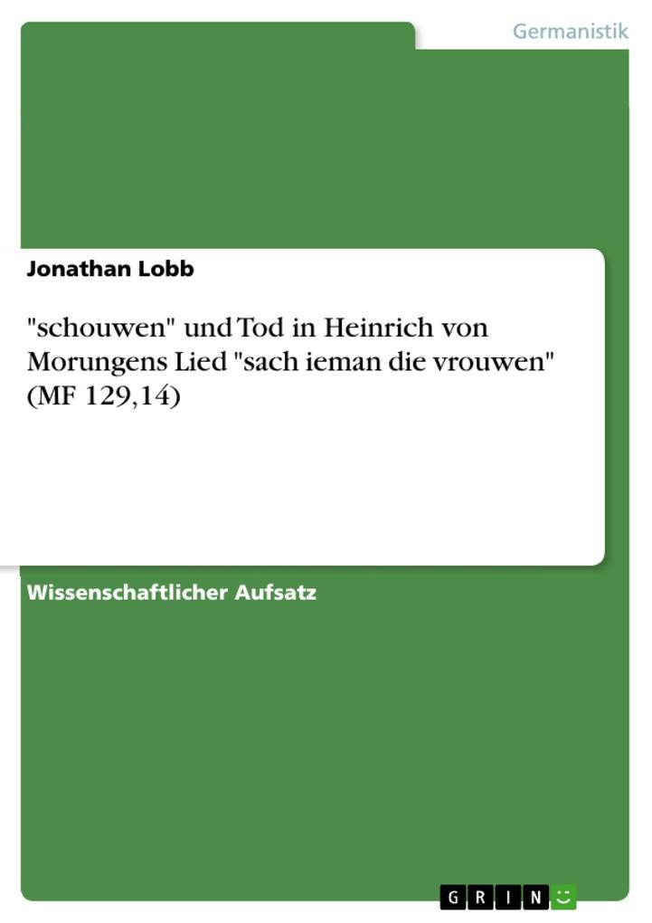schouwen und Tod in Heinrich von Morungens Lied sach ieman die vrouwen (MF 12914)