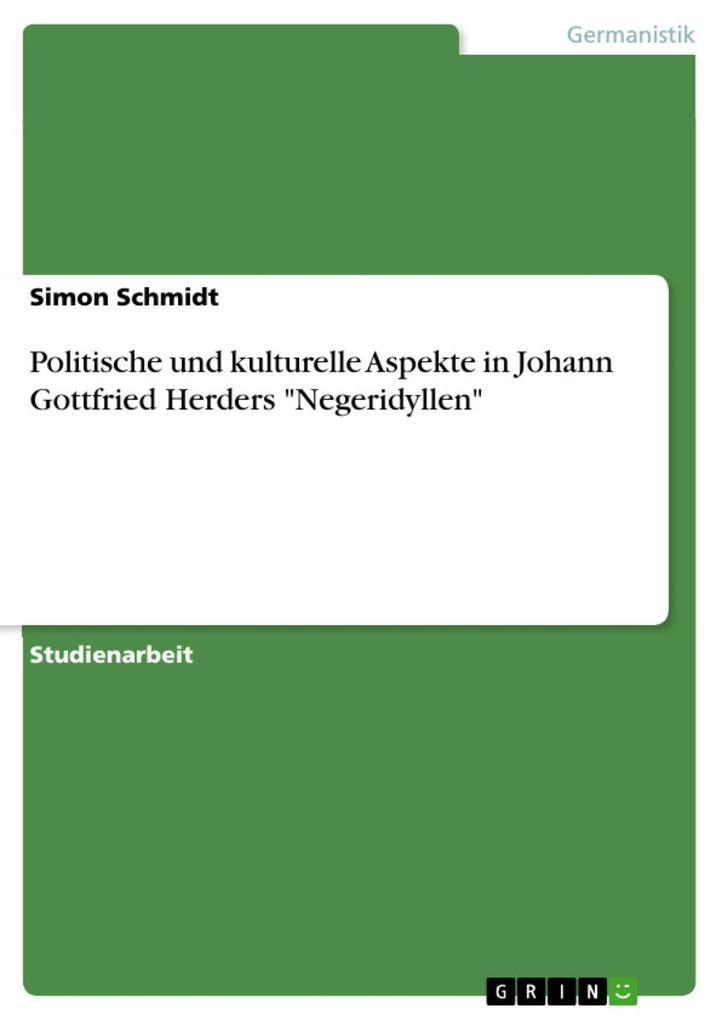 Politische und kulturelle Aspekte in Johann Gottfried Herders Negeridyllen