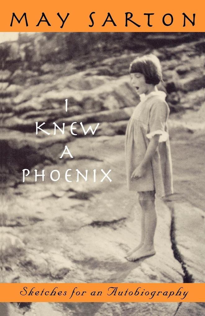 I Knew a Phoenix: Sketches for an Autobiography als Taschenbuch