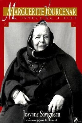 Marguerite Yourcenar: Inventing a Life als Buch