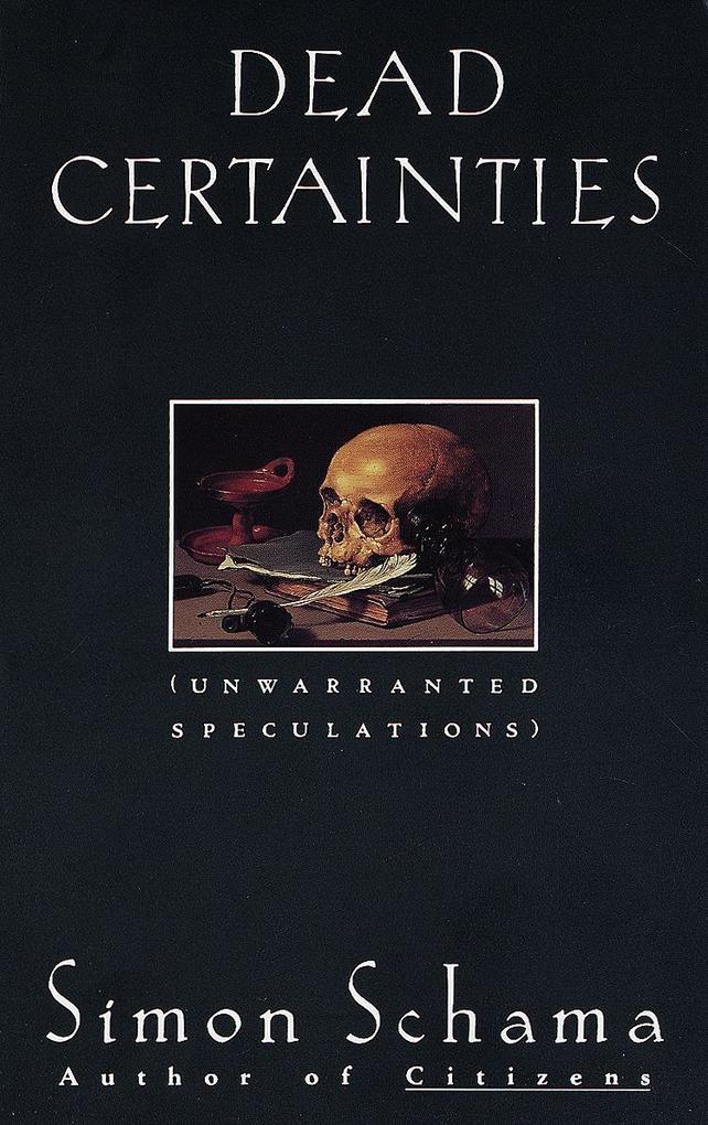 Dead Certainties: Unwarranted Speculations als Taschenbuch