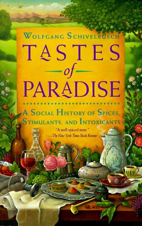 Tastes of Paradise: A Social History of Spices, Stimulants, and Intoxicants als Taschenbuch