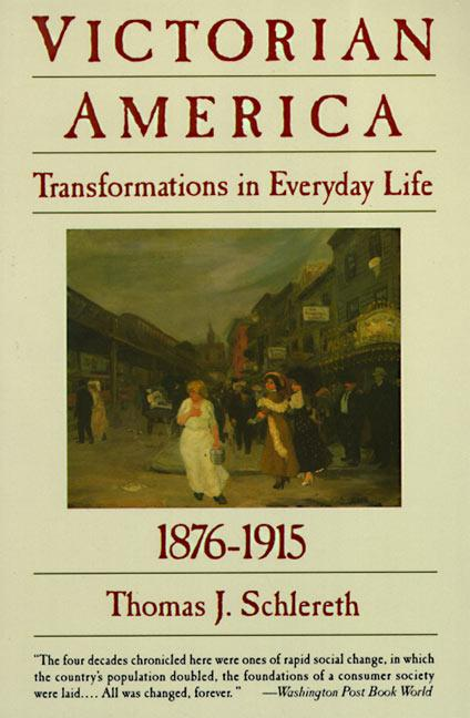 Victorian America: Transformations in Everyday Life, 1876-1915 als Taschenbuch