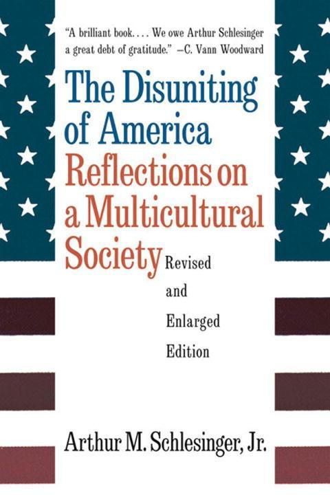 The Disuniting of America: Reflections on a Multicultural Society als Taschenbuch