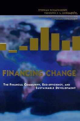 Financing Change: The Financial Community, Eco-Efficiency, and Sustainable Development als Taschenbuch