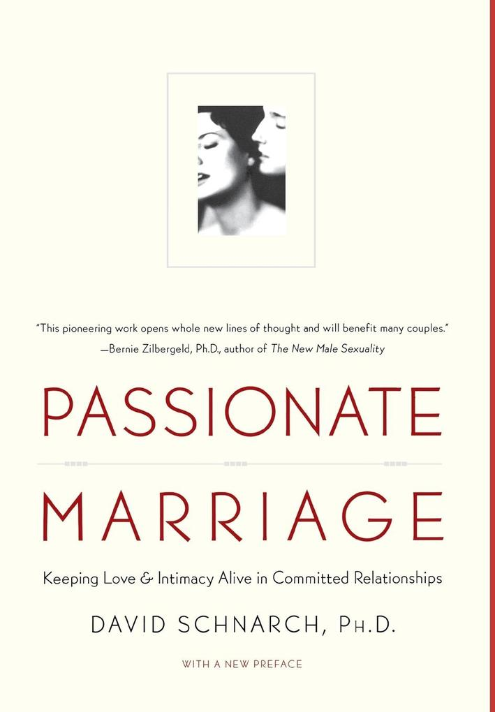 Passionate Marriage: Sex, Love, and Intimacy in Emotionally Committed Relationships als Buch