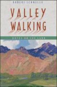 Valley Walking: Notes on the Land als Taschenbuch