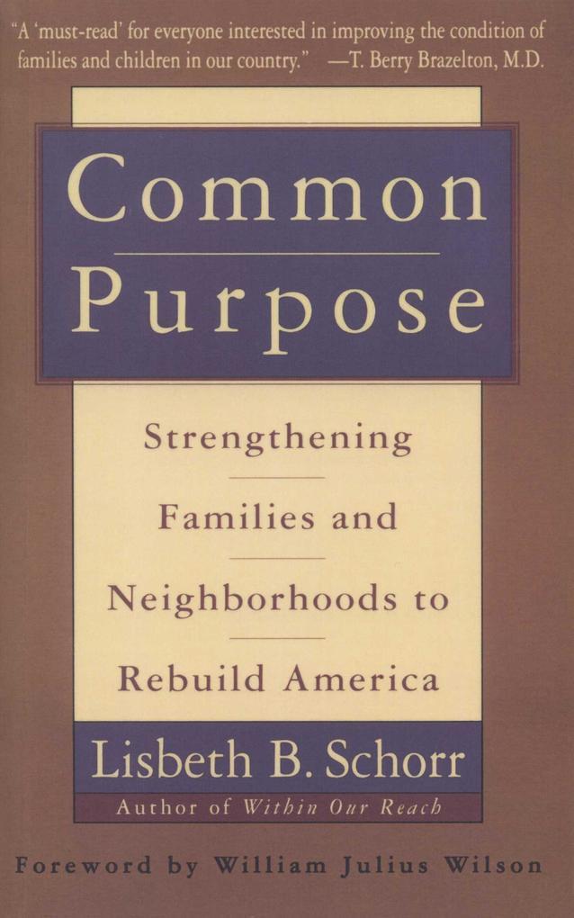 Common Purpose: Strengthening Families and Neighborhoods to Rebuild America als Taschenbuch