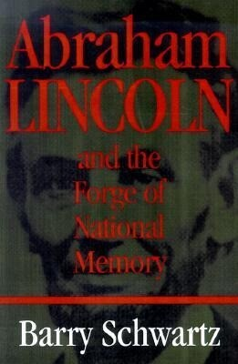 Abraham Lincoln and the Forge of National Memory als Buch